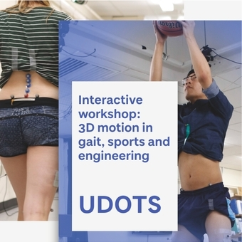 UDOTS Interactive Workshop: 3D Motion in Gait Analysis